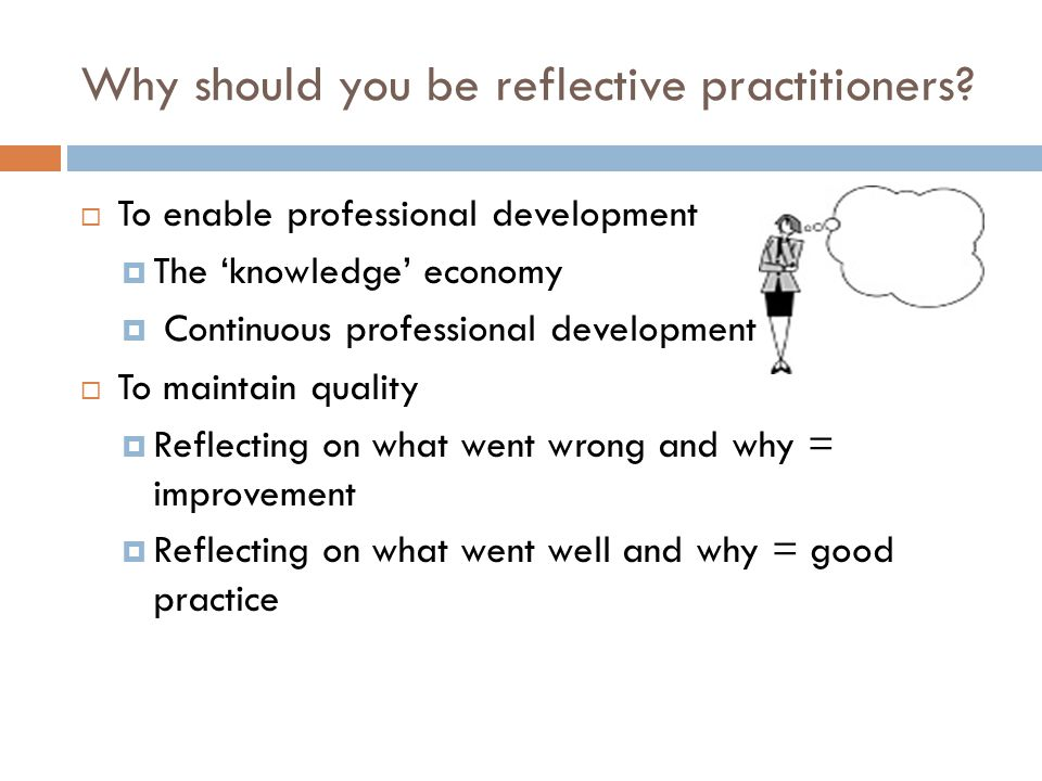 Why should you be reflective practitioners