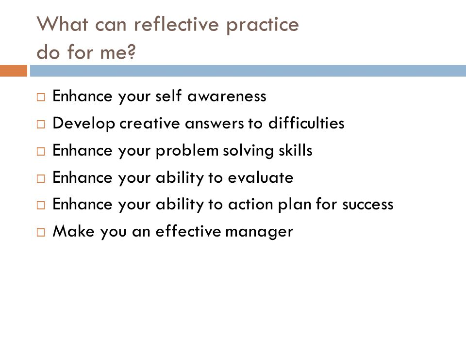 What can reflective practice do for me