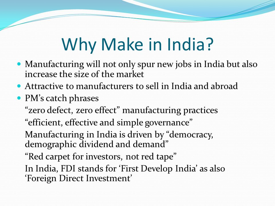 Why Make in India Manufacturing will not only spur new jobs in India but also increase the size of the market.