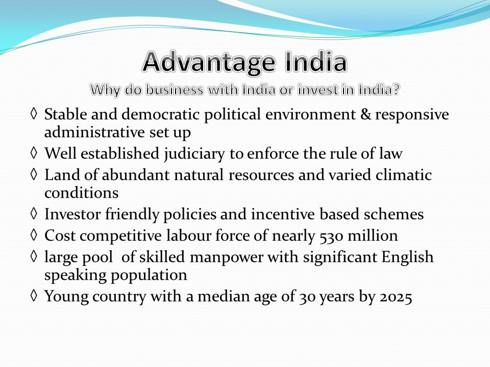 Advantage India Why do business with India or invest in India