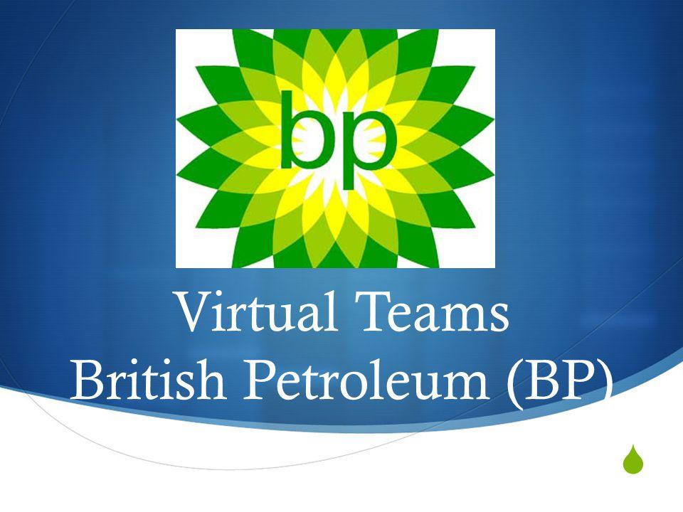 Virtual Teams British Petroleum (BP)