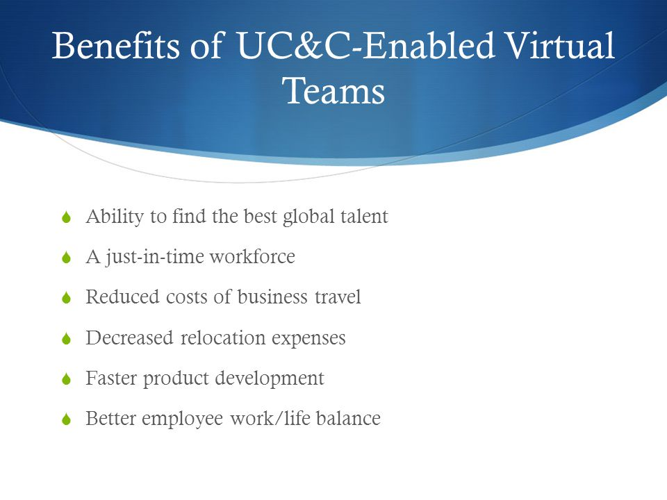 Benefits of UC&C-Enabled Virtual Teams