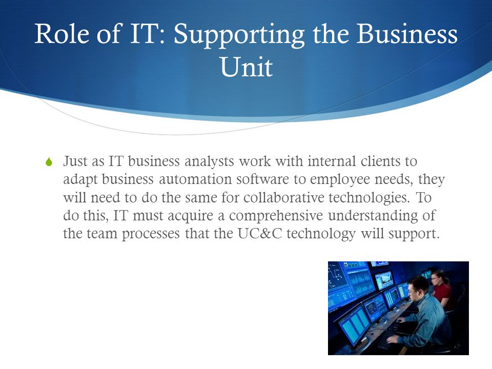 Role of IT: Supporting the Business Unit