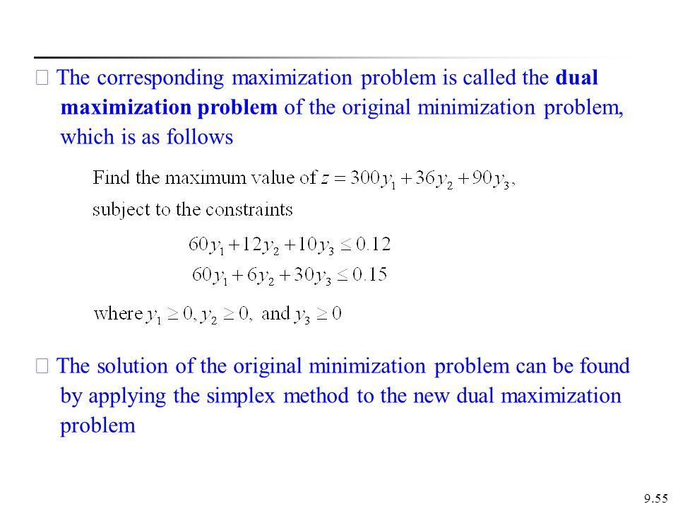 ※ The corresponding maximization problem is called the dual maximization problem of the original minimization problem, which is as follows