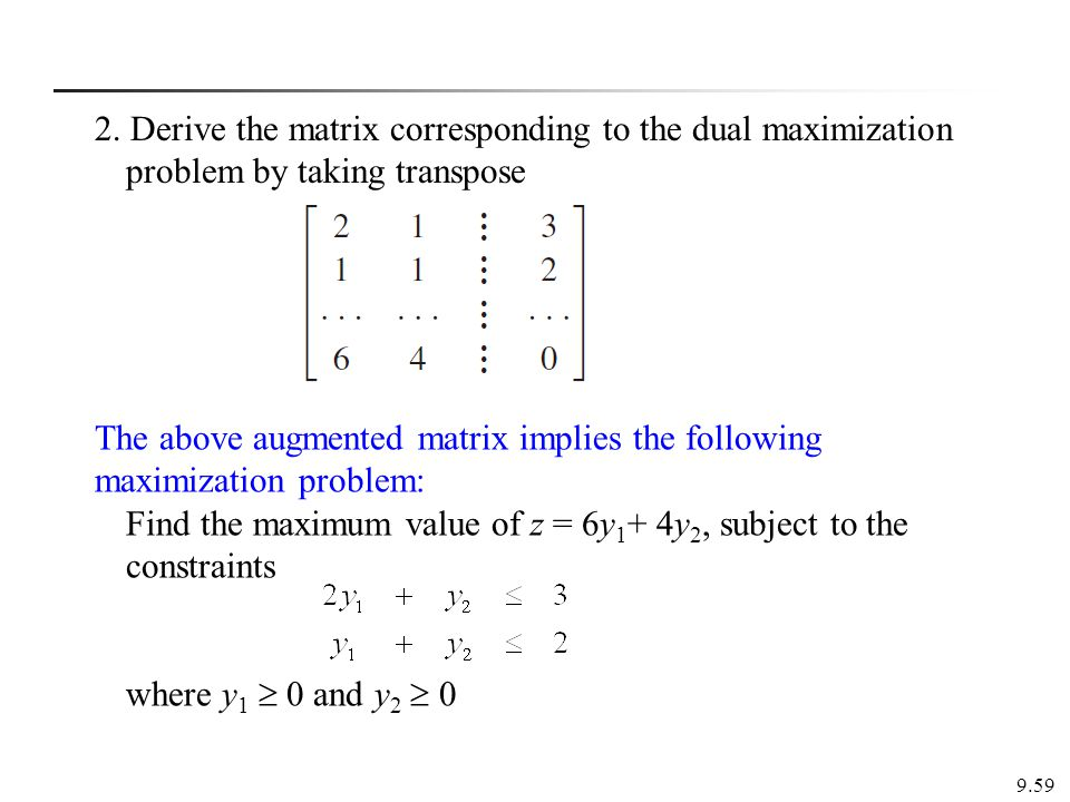 The above augmented matrix implies the following maximization problem: