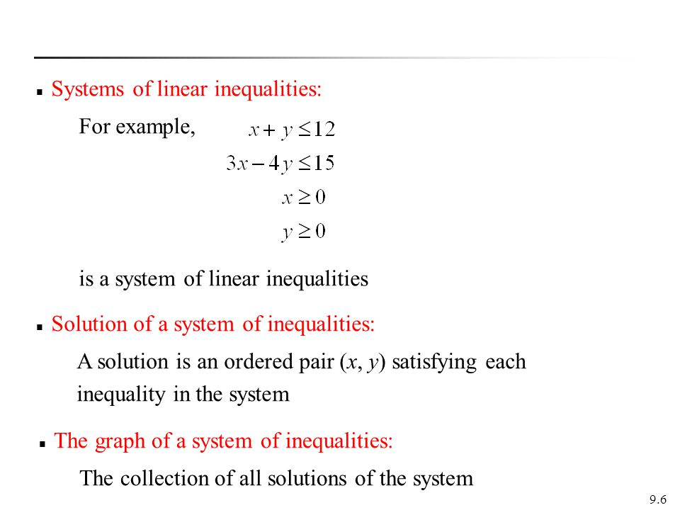 Systems of linear inequalities: For example,
