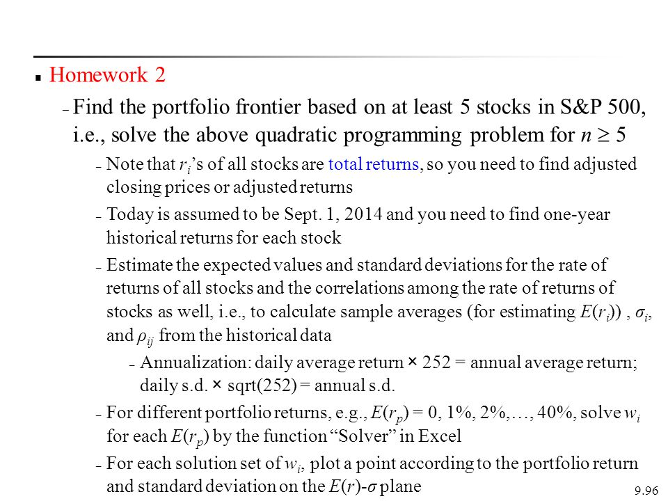 Homework 2 Find the portfolio frontier based on at least 5 stocks in S&P 500, i.e., solve the above quadratic programming problem for n  5.