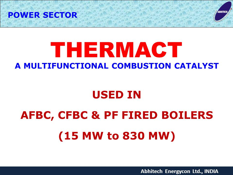 A MULTIFUNCTIONAL COMBUSTION CATALYST AFBC, CFBC & PF FIRED BOILERS