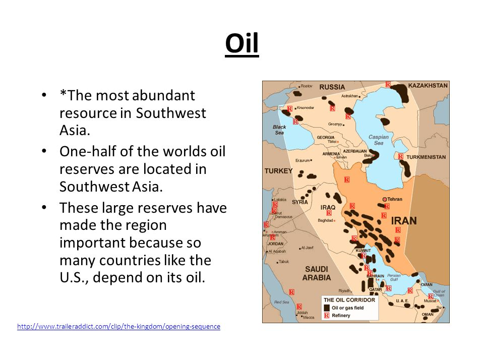 Oil *The most abundant resource in Southwest Asia.