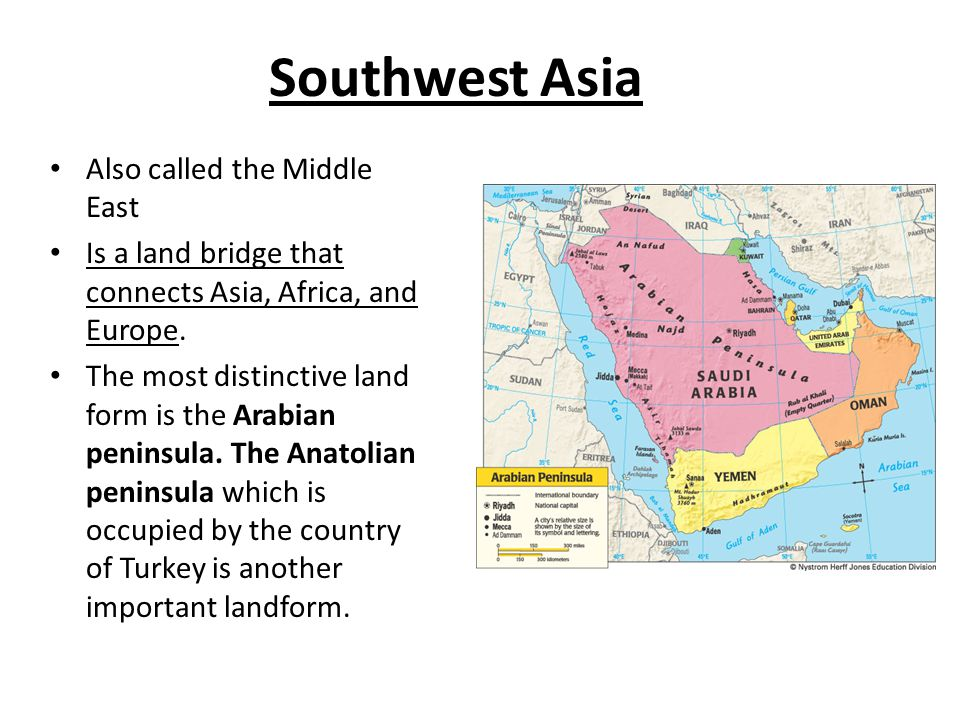 Southwest Asia Also called the Middle East