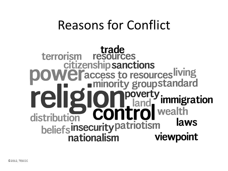 Reasons for Conflict ©2012, TESCCC