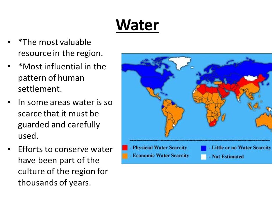 Water *The most valuable resource in the region.
