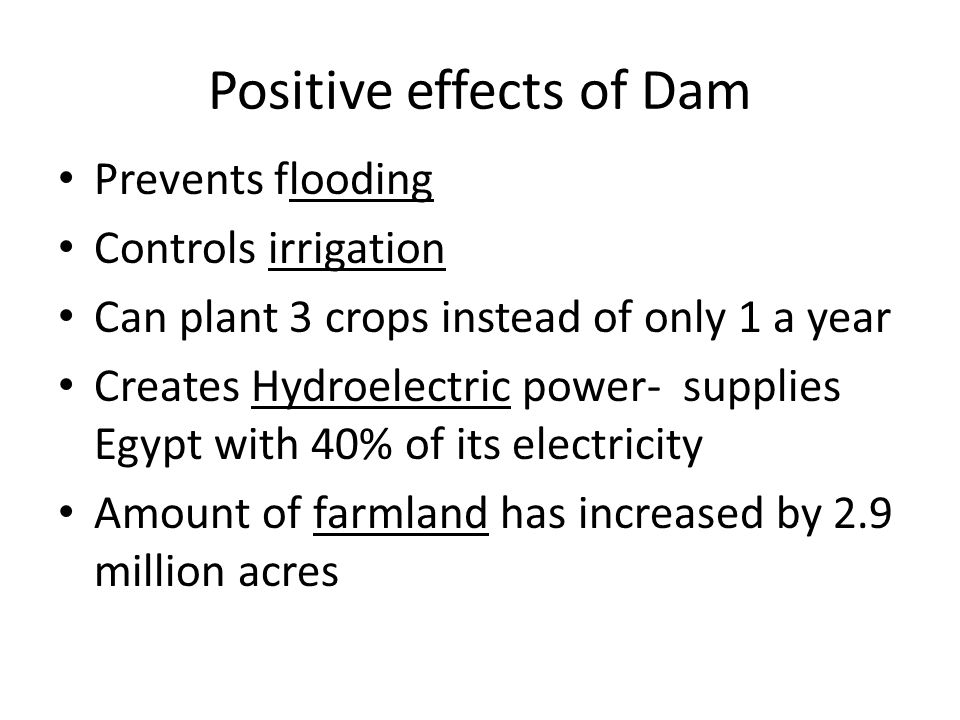 Positive effects of Dam