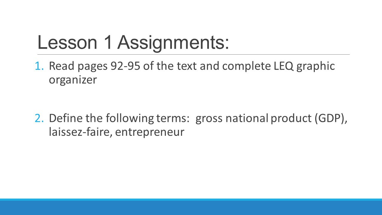 Lesson 1 Assignments: Read pages 92-95 of the text and complete LEQ graphic organizer.