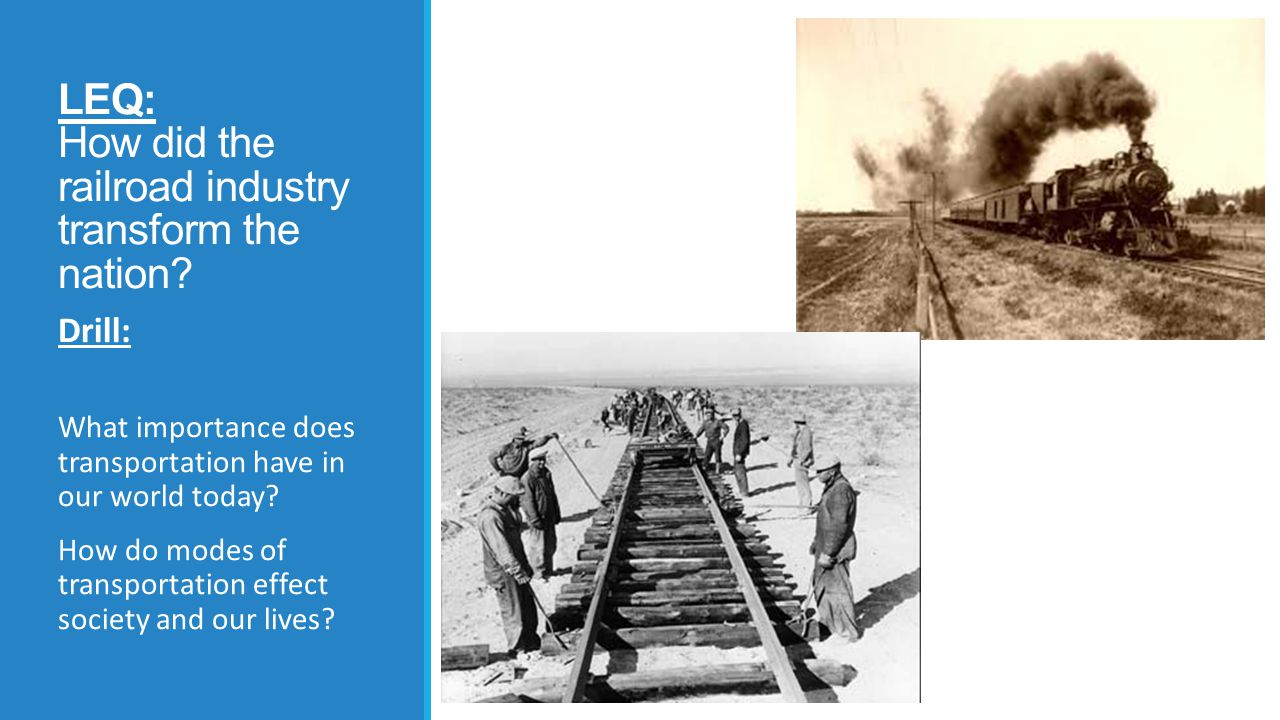 LEQ: How did the railroad industry transform the nation