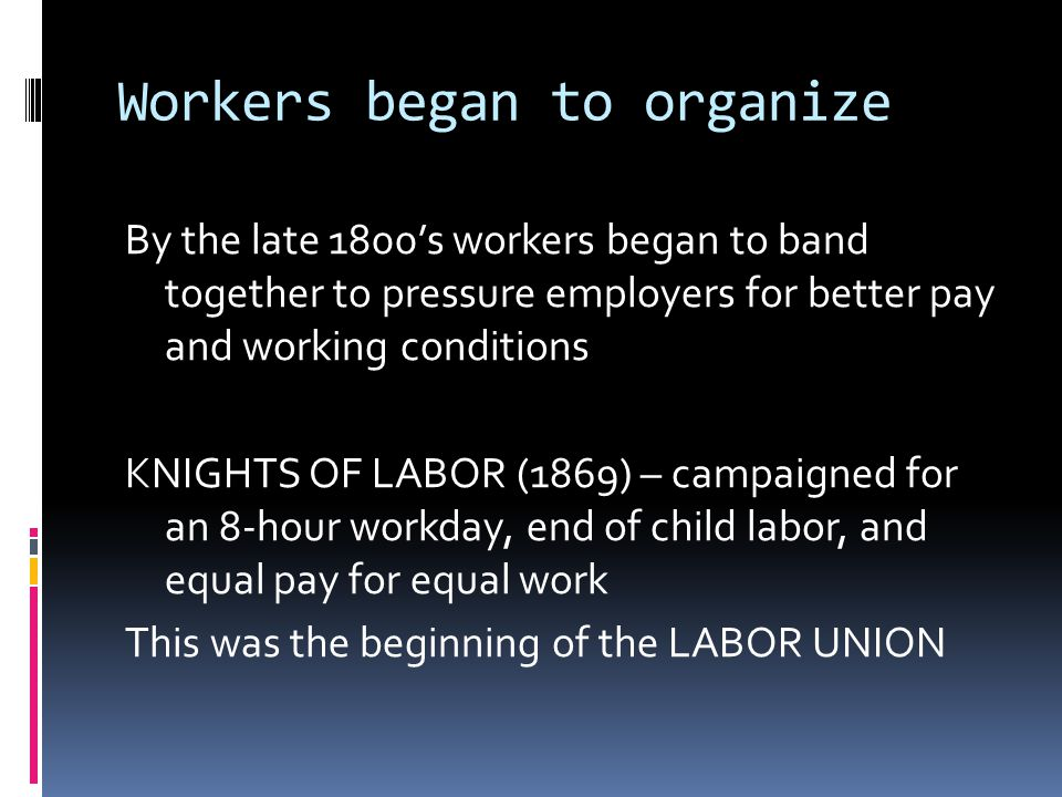 Workers began to organize