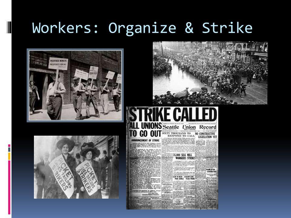 Workers: Organize & Strike