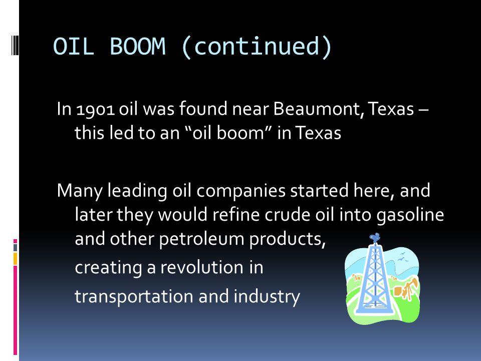 OIL BOOM (continued)