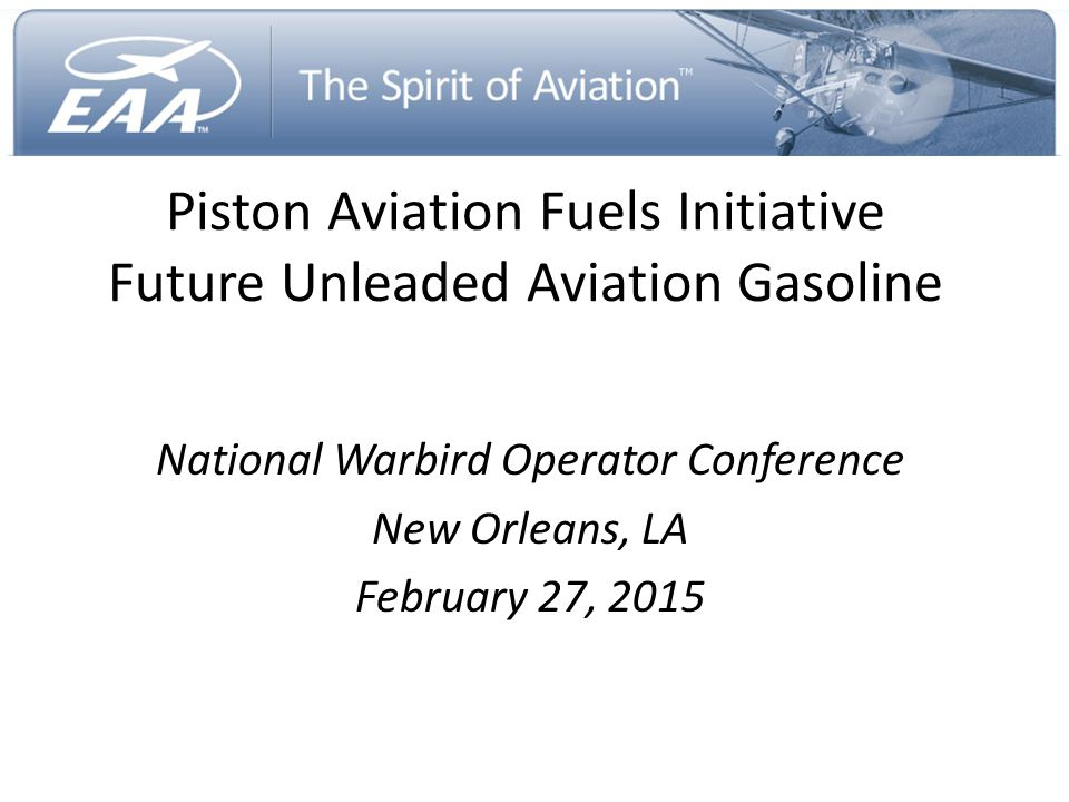 Piston Aviation Fuels Initiative Future Unleaded Aviation Gasoline