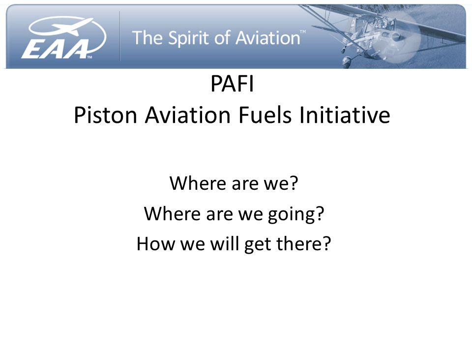 PAFI Piston Aviation Fuels Initiative