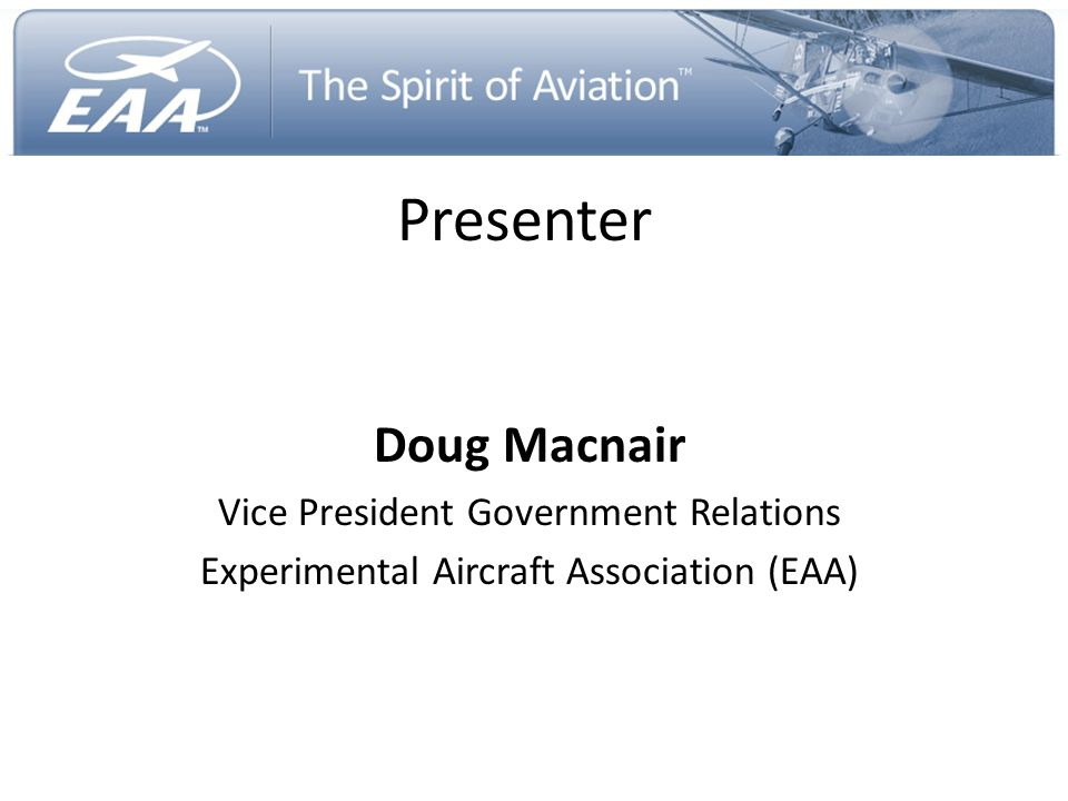 Presenter Doug Macnair Vice President Government Relations