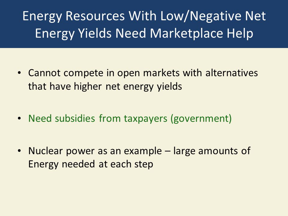 Energy Resources With Low/Negative Net Energy Yields Need Marketplace Help