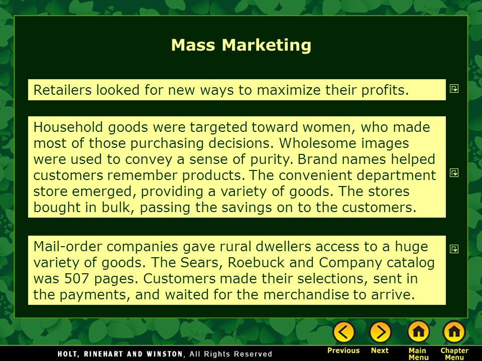 Mass Marketing Retailers looked for new ways to maximize their profits.