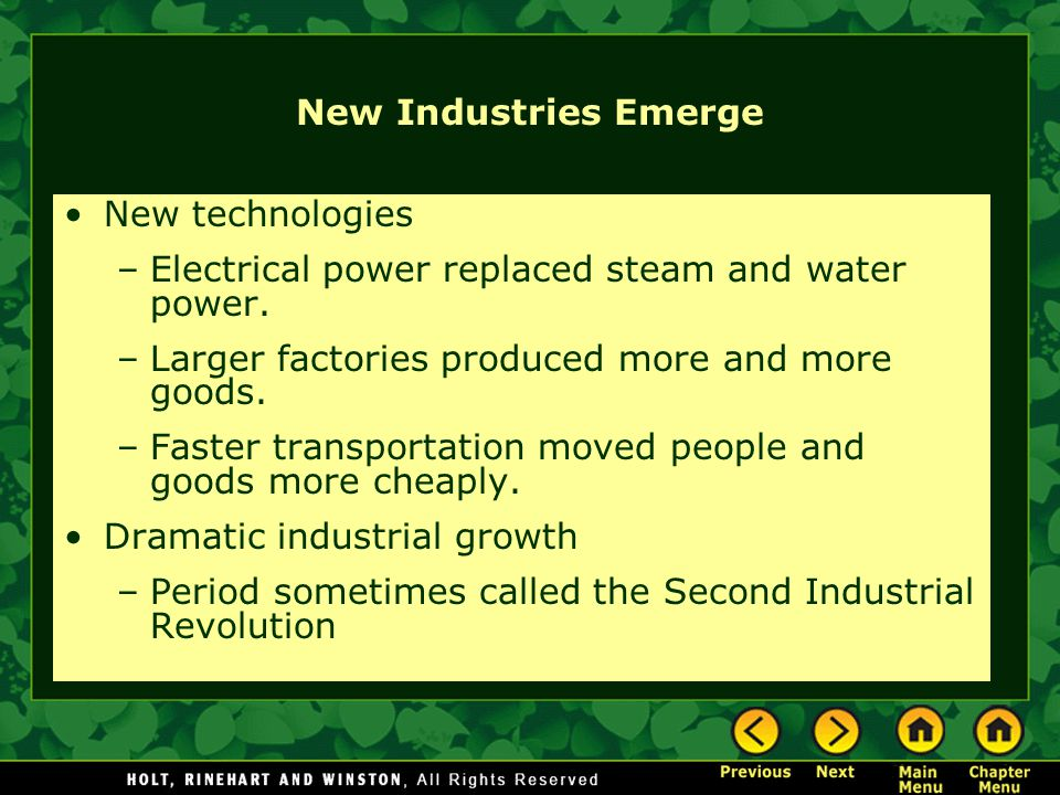 New Industries Emerge New technologies. Electrical power replaced steam and water power. Larger factories produced more and more goods.