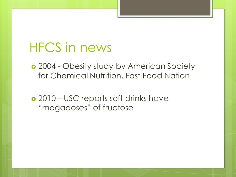 HFCS in news 2004 - Obesity study by American Society for Chemical Nutrition, Fast Food Nation.