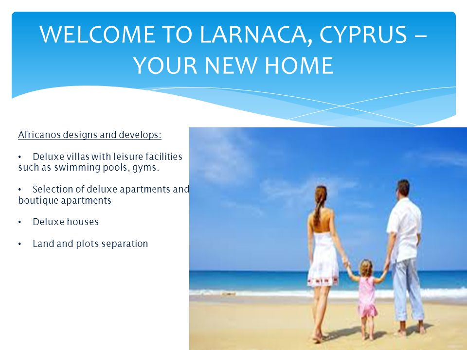 WELCOME TO LARNACA, CYPRUS – YOUR NEW HOME