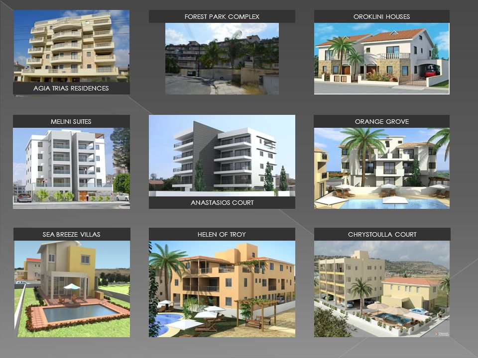 FOREST PARK COMPLEX OROKLINI HOUSES. AGIA TRIAS RESIDENCES. MELINI SUITES. ORANGE GROVE. ANASTASIOS COURT.