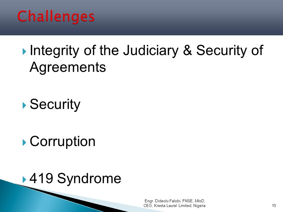 Challenges Integrity of the Judiciary & Security of Agreements