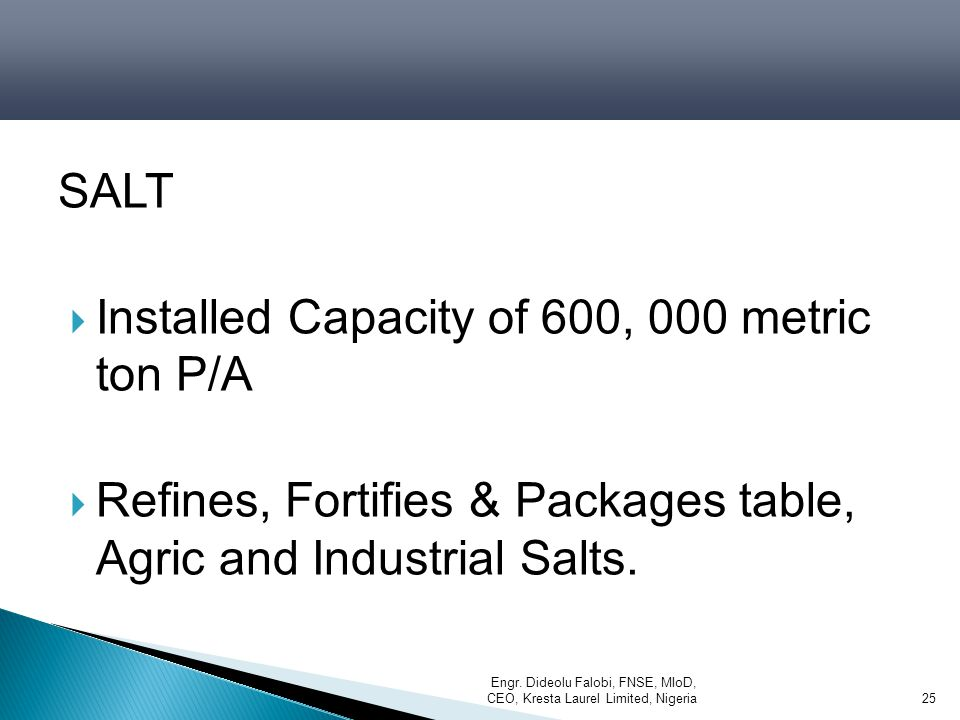 Installed Capacity of 600, 000 metric ton P/A