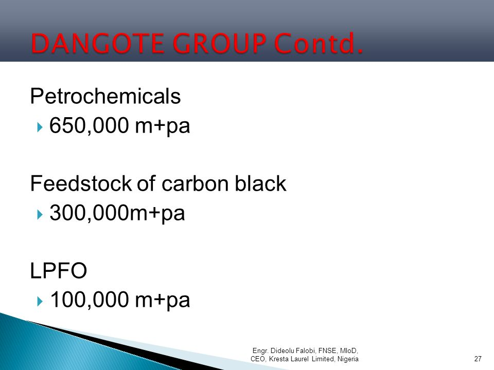 DANGOTE GROUP Contd. Petrochemicals 650,000 m+pa