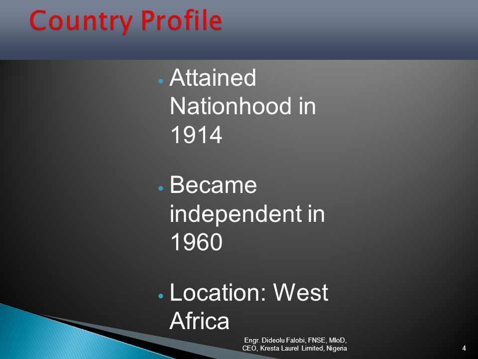 Country Profile Attained Nationhood in 1914 Became independent in 1960