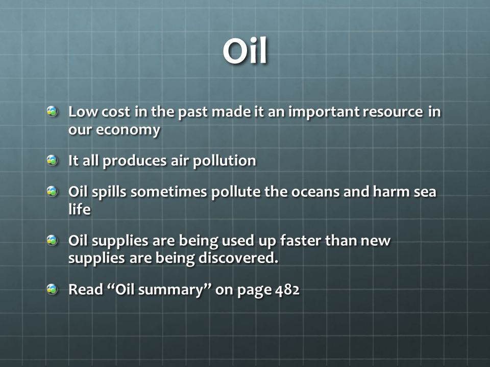 Oil Low cost in the past made it an important resource in our economy