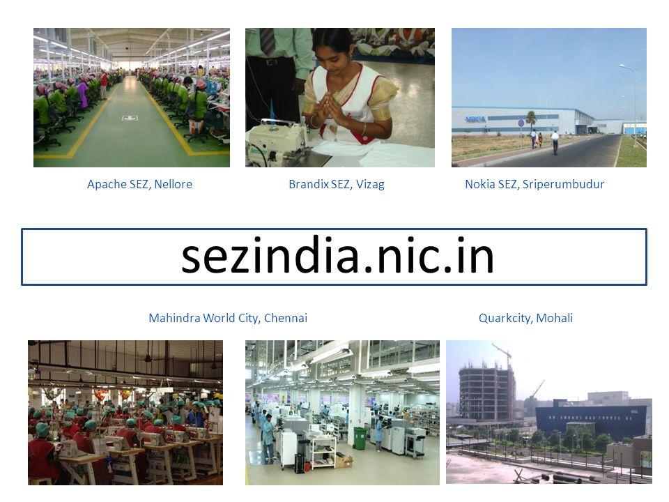 Apache SEZ, Nellore Brandix SEZ, Vizag Nokia SEZ, Sriperumbudur
