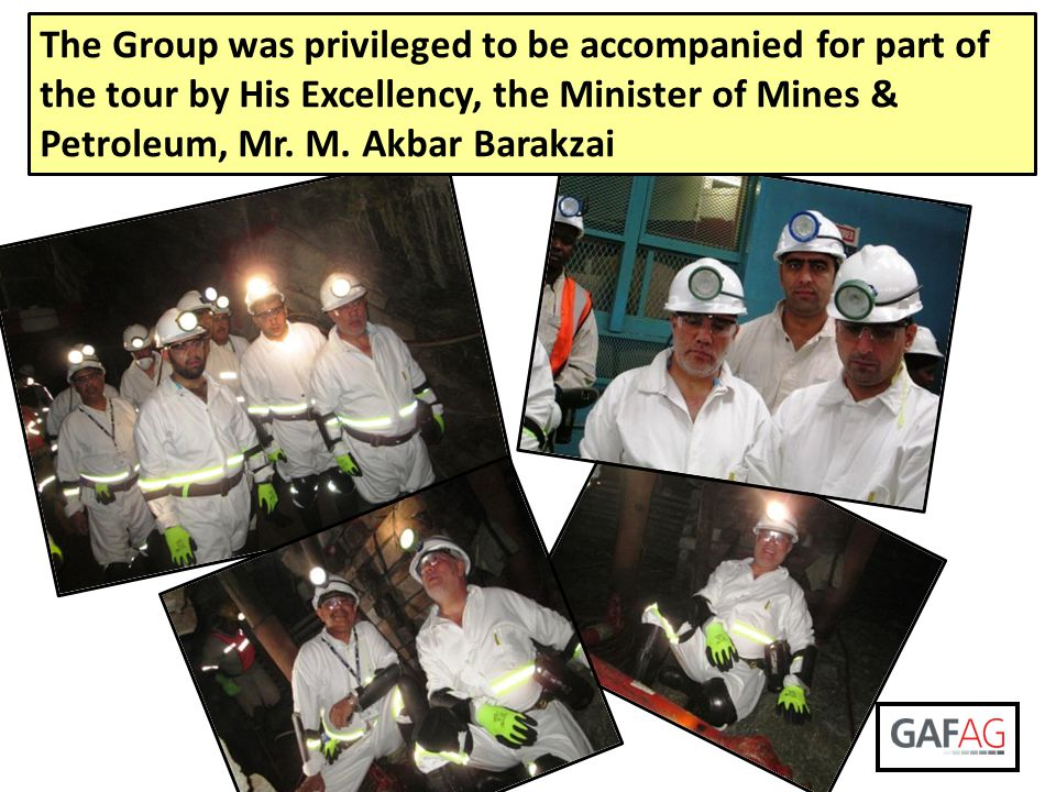 The Group was privileged to be accompanied for part of the tour by His Excellency, the Minister of Mines & Petroleum, Mr.