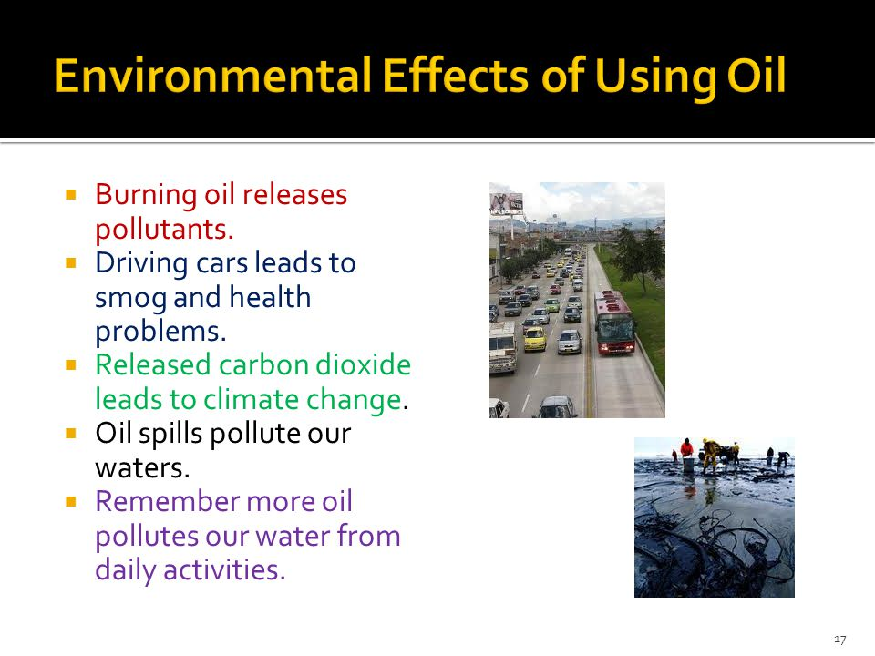 Environmental Effects of Using Oil