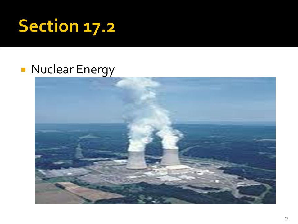 Section 17.2 Nuclear Energy