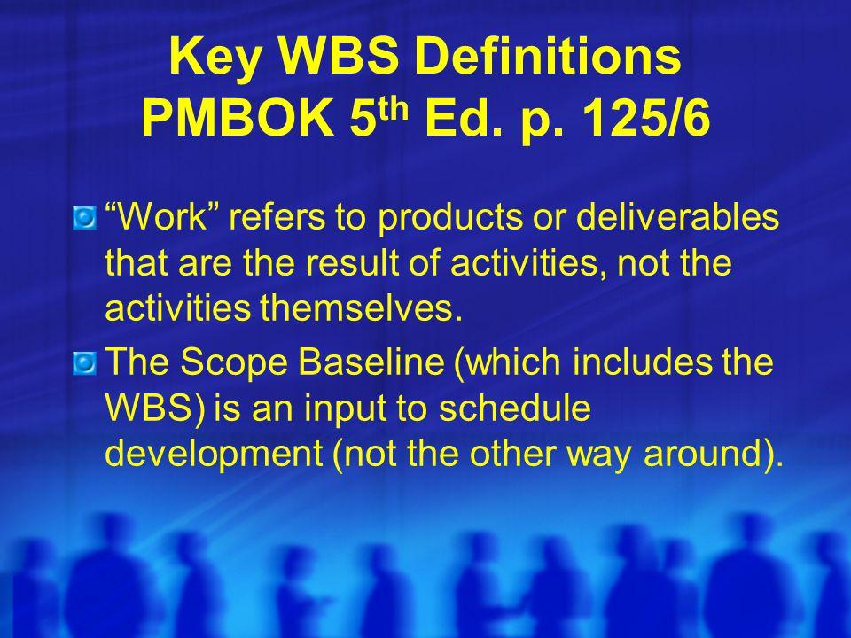 Key WBS Definitions PMBOK 5th Ed. p. 125/6
