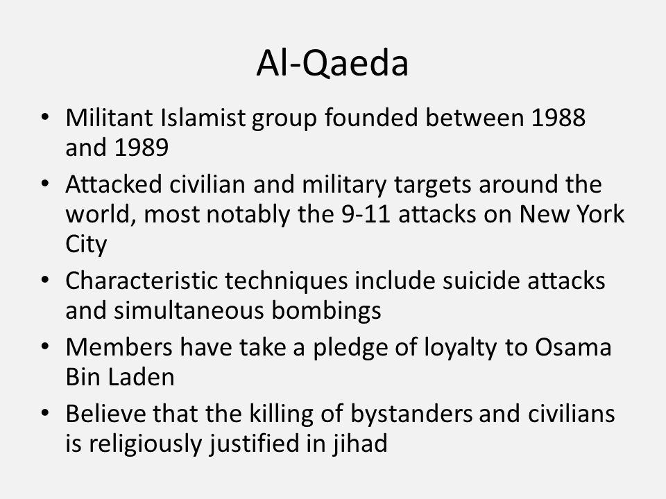 Al-Qaeda Militant Islamist group founded between 1988 and 1989