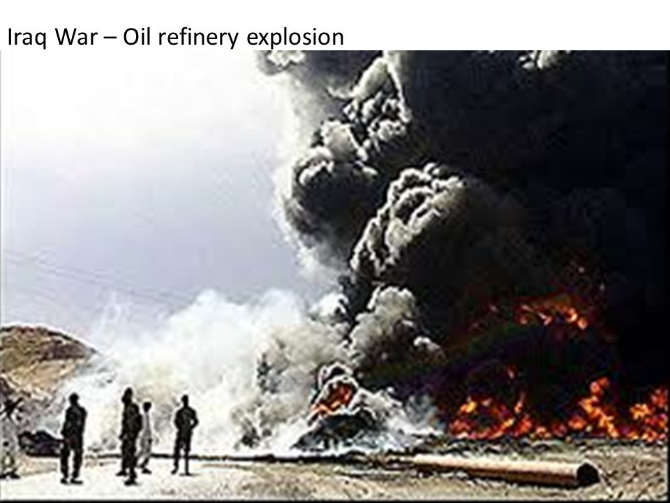 Iraq War – Oil refinery explosion