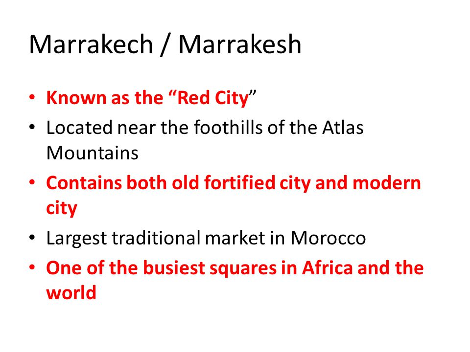 Marrakech / Marrakesh Known as the Red City