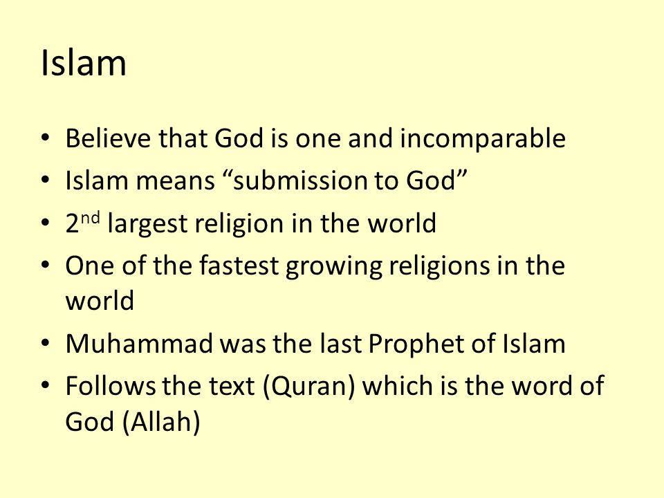 Islam Believe that God is one and incomparable