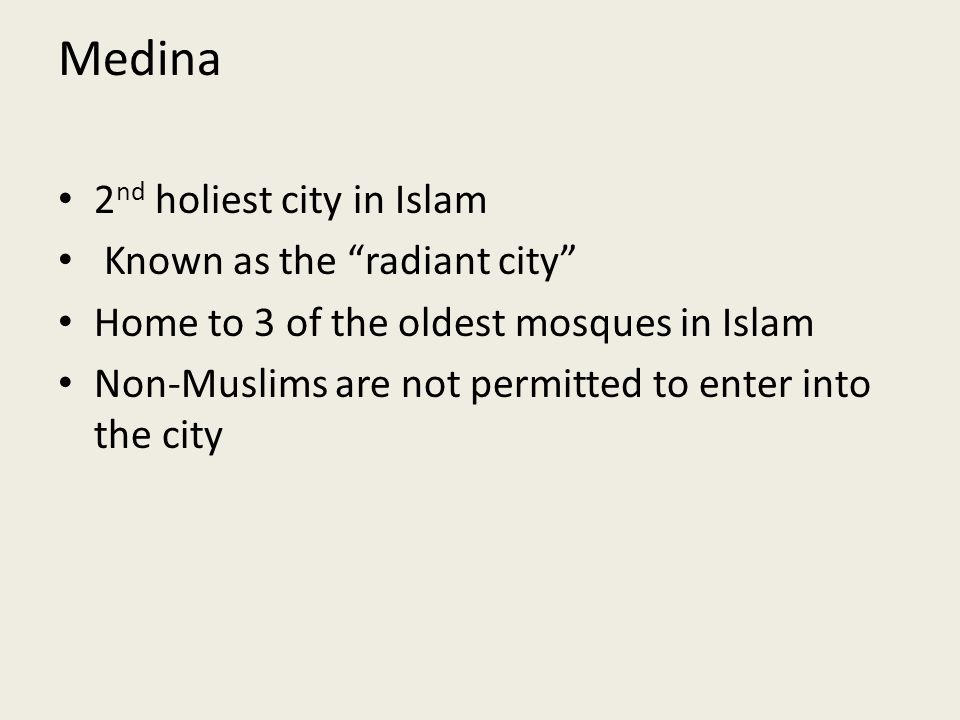 Medina 2nd holiest city in Islam Known as the radiant city