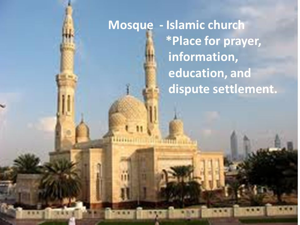 Mosque - Islamic church