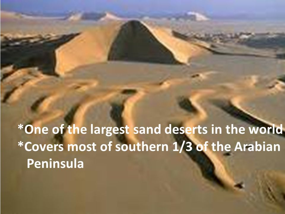 *One of the largest sand deserts in the world