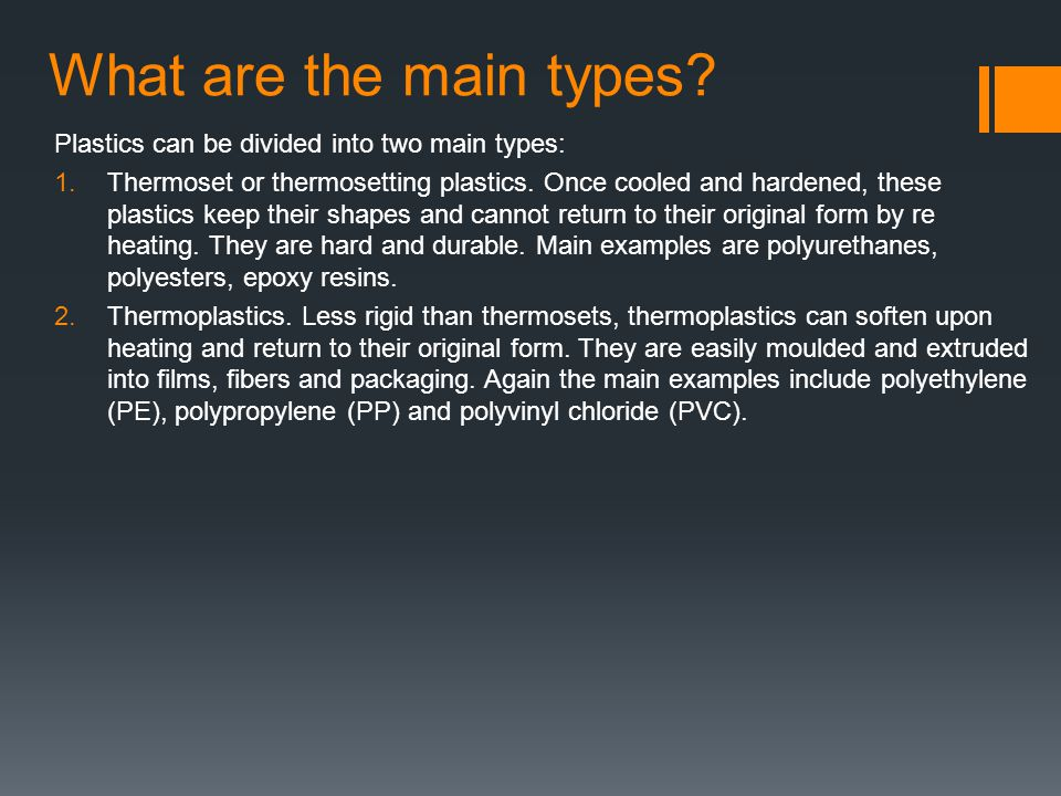 What are the main types Plastics can be divided into two main types: