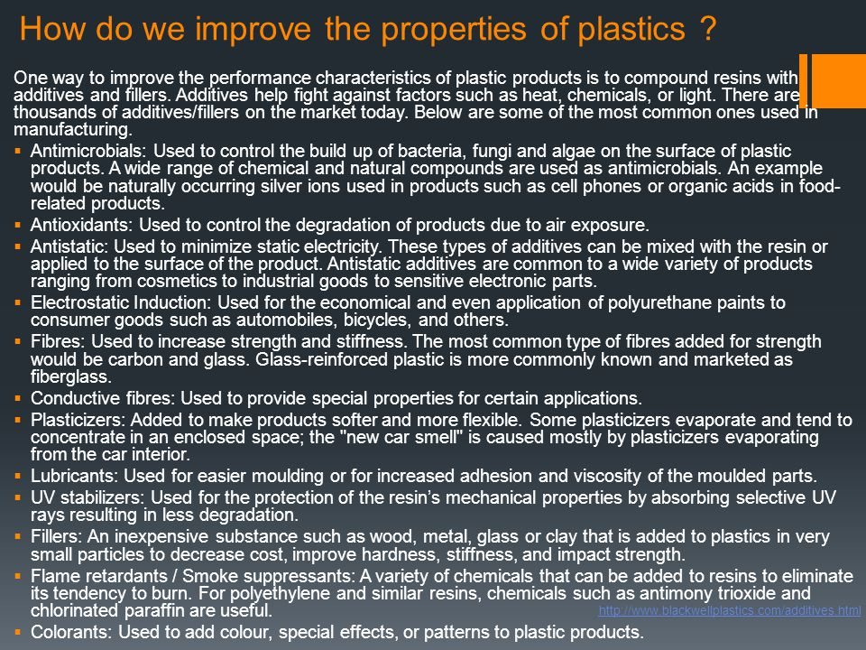 How do we improve the properties of plastics